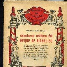 Libros antiguos: AVENTURAS EROTICAS DEL DUQUE DE RICHELIEU CONTADAS POR EL MISMO COMPLETO. Lote 10378787