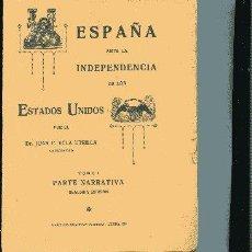Libros antiguos: YELA UTRILLA.,,ESPAÑA ANTE LA INDEPENDENCIA DE LOS ESTADOS UNIDOS COMPLETO 2 TOMOS, 1925. Lote 11809940