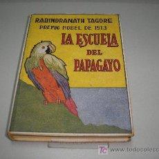 Libros antiguos: LA ESCUELA DEL PAPAGAYO (RABINDRANATH TAGORE) PREMIO NOBEL DE 1913. Lote 27594291