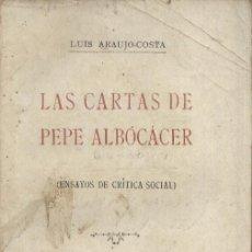 Libros antiguos: LAS CARTAS DE PEPE ALBOCACER. LUIS ARUJO-COSTA. 1918. 289 PÁGINAS.. Lote 7161221