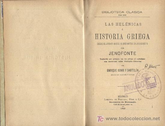 LAS HELÉNICAS Ó HISTORIA GRIEGA. DESDE EL AÑO 411 HASTA EL 362 ANTES DE JESUCRISTO. JENOFONTE. (Libros Antiguos, Raros y Curiosos - Historia - Otros)