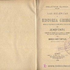 Alte Bücher - LAS HELÉNICAS Ó HISTORIA GRIEGA. DESDE EL AÑO 411 HASTA EL 362 ANTES DE JESUCRISTO. JENOFONTE. - 24157367