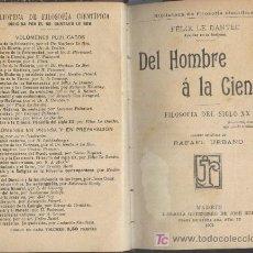 Libros antiguos: DEL HOMBRE A LA CIENCIA. FÉLIX LE DANTEC. MADRID 1909. HOLANDESA. 317 PÁGINAS.. Lote 17923970