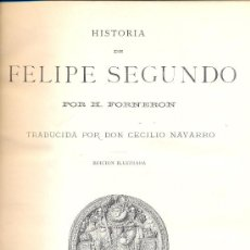 Libros antiguos: H. FORNERON. HISTORIA DE FELIPE II. BARCELONA, 1884. Lote 22342069