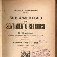 Libros antiguos: ENFERMEDADES DEL SENTIMIENTO RELIGIOSO. E. MURISIER. Lote 17944702