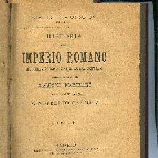 Libros antiguos: HISTORIA DEL IMPERIO ROMANO DESDE EL AÑO 350 AL 378 DE LA ERA CRISTIANA, 1895 COMPLETO. Lote 10424074