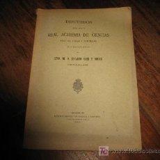 Libros antiguos: DISCUROS LEIDOS ANTE LA REAL ACADEMIA DE CIENCIAS EXACTAS,FISICASY NATURALES . Lote 7251497