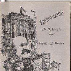 Libros antiguos: BARCELONA EXPUESTA *RESEÑA FESTIVO-SATIRICA -POR G. ELIAS* 1888. Lote 7276839