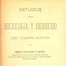 Libros antiguos: IGNACIO FALGUERAS OZAETA. ESTUDIOS SOBRE SOCIOLOGÍA Y DERECHO DE MARRUECOS. MADRID, 1909 . Lote 21270902