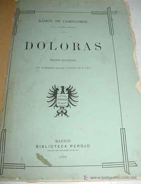DOLORAS - EDIC. ILUSTRADA - PRIMERA EDICION 1878 - CAMPOAMOR, RAMÓN DE - BIBLIOTECA PEROJO - CUBIERT (Libros Antiguos, Raros y Curiosos - Literatura - Otros)