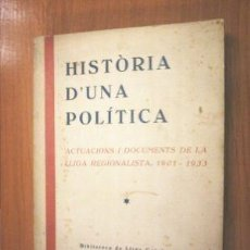 Libros antiguos: HISTORIA D'UNA POLITICA. LLIGA REGIONALISTA. L5230. Lote 7352836