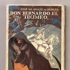 Libros antiguos: DON BERNARDO EL IDUMEO .- JOSÉ MARÍA ARAÚZ DE ROBLES. Lote 9254303