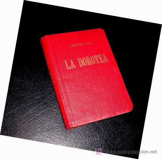 LOPE DE VEGA, LA DOROTEA.TERCERA CELESTINA. PRIMERA EDIC 1933. ENVIO EN 5 EUR. LIBRO ANTIGUO 1933 (Libros Antiguos, Raros y Curiosos - Literatura - Otros)