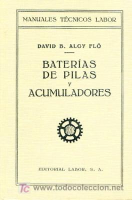 1931 BATERIAS DE PILAS Y ACUMULADORES (Libros Antiguos, Raros y Curiosos - Ciencias, Manuales y Oficios - Otros)