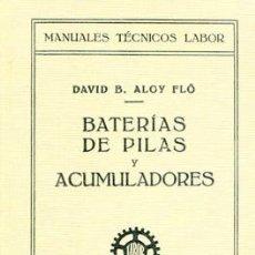 Libros antiguos: 1931 BATERIAS DE PILAS Y ACUMULADORES. Lote 27226278