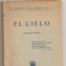 Libros antiguos: EL CIELO-RAMON RUIZ AMADO S.J. 2ª EDICION.LIBRERIA RELIGIOSA, BARCELONA 1924-V I B. Lote 25954939