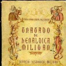 Libros antiguos: TRATADO DE HERÁLDICA MILITAR, EJEMPLAR Nº 508, TOMO I. Lote 24694194