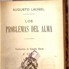 Libros antiguos: LOS PROBLEMAS DEL ALMA. AUGUSTO LAUGEL. Lote 17755419