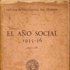 Libros antiguos: EL AÑO SOCIAL 1935-36 / OFICINA INTERNACIONAL DE TRABAJO. GINEBRA, 1936. 24 X 16 CM. 621 P.. Lote 26421896