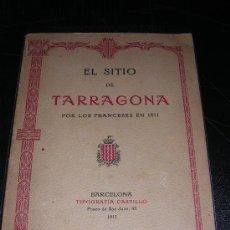 Libros antiguos: JAVIER DE SALAS, EL SITIO DE TARRAGONA POR LOS FRANCESES EN 1811, 2 EDC, MAPA DESPLEGABLE. Lote 12164249