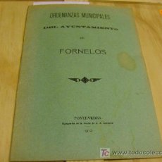 Libros antiguos: ORDENANZAS MUNICIPALES DEL AYUNTAMIENTO DE FORNELOS DE MONTES PONTEVEDRA 1912 - GALICIA + INFO.. Lote 177409915