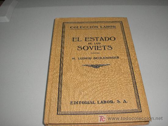 EL ESTADO DE LOS SOVIETS (LUDWIG SCHLESINGER) (Libros Antiguos, Raros y Curiosos - Pensamiento - Otros)