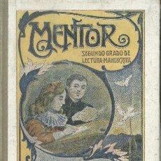 Libros antiguos: MENTOR. SEGUNDO GRADO DE LECTURA MANUSCRITA. JUAN RUÍZ ROMERO Y Mª DE LOS ÁNGELES MUNCUNILL. 1921.. Lote 18388880