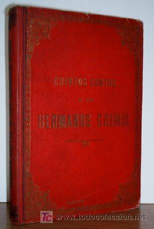 CUENTOS CORTOS DE LOS HERMANOS GRIMM (Libros Antiguos, Raros y Curiosos - Literatura - Otros)