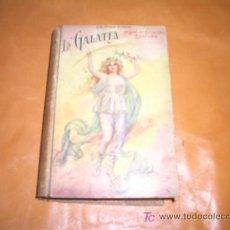 Libros antiguos: LA GALATEA BIBLIOTECA SOPENA . Lote 7713121
