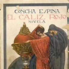 Libros antiguos: 1923 EL CALIZ ROJO DE CONCHA ESPINA. Lote 26766154