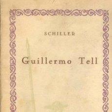 Libros antiguos: 1927 GUILLERMO TELL DE SCHILLER. Lote 27449005