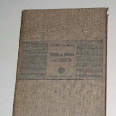 Libri antichi: TEORÍA DEL DINERO Y DEL CRÉDITO, POR LUDWIG VON MISES. 1.ª EDICIÓN EN ESPAÑOL. ED. AGUILAR, 1936. . Lote 7731524