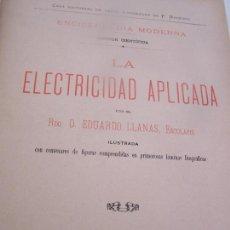 Libros antiguos: LA ELECTRICIDAD APLICADA-ENCICLOPEDIA MODERNA-SECCIÓN CIENTIFÍCA-1890- POR EDUARDO LLAMAS, ESCOLAPIO. Lote 19914314