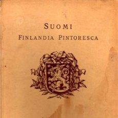Libros antiguos: SUOMI FINLANDIA PINTORESCA - EDITORIAL OTAVA, 1929. Lote 17772078