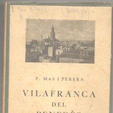 Libros antiguos: VILAFRANCA DEL PENEDÈS P.MAS I PERERA. Lote 12593949