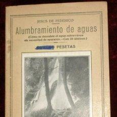 Libros antiguos: ALUMBRAMIENTO DE AGUAS.JESUS DE FEDERICO.MADRID 1900 ?. Lote 25589863
