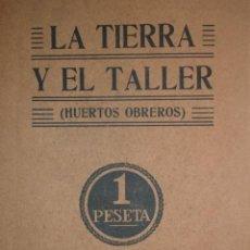 Libros antiguos: LA TIERRA Y EL TALLER,HUERTOS OBREROS,L.RIVIERE,TRD.JOSE MENDEZ NOVELLA,EDITORIAL CALLEJA. Lote 24465841
