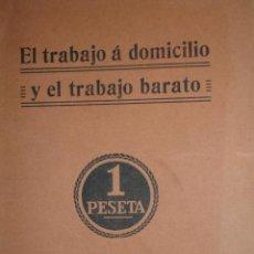 Libros antiguos: EL TRABAJO A DOMICILIO Y EL TRABAJO BARATO,G,MENY.TRAD.CRISTOBAL DE REYNA ,EDITORIAL CALLEJA. Lote 22908342