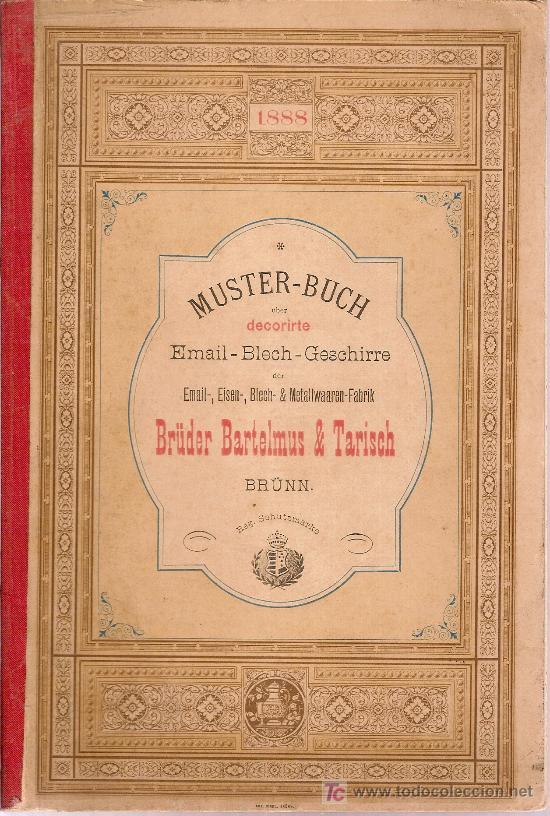 MUSTER-BUCH UBER DECORIRTE EMAIL-BLECH-GESCHIRRE DER EMAI, EISEN,BLECH & METALLWAAREN FABRIK. 1888 (Libros Antiguos, Raros y Curiosos - Bellas artes, ocio y coleccionismo - Otros)