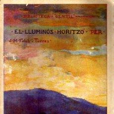Libros antiguos: EL LLUMINÓS HORITZÓ - BIBLIOTECA GENTIL - J.M FOLCH I TORRES 1927. Lote 21161469