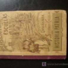 Libros antiguos: HISTORIA PATRIA; BIBLIOTECA DE LAS ESCUELAS: SATURNINO CALLEJA. Lote 14416661
