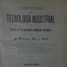 Libros antiguos: COMPENDIO DE TECNOLOGÍA INDUSTRIAL O ESTUDIO DE LAS PRINCIPALES INDUSTRIAS NACIONALES.. Lote 26456012