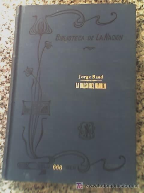 LA BALSA DEL DIABLO - DE GEORGE SAND - COLECCION BIBLIOTECA LA NACION (ARGENTINA) AÑO 1915 (Libros Antiguos, Raros y Curiosos - Literatura - Otros)