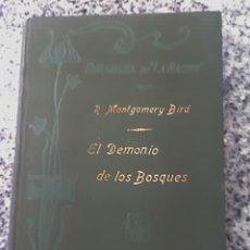 Libros antiguos: EL DEMONIO DE LOS BOSQUES, DE MONTGOMERY BIRD - BIBLIOTECA LA NACION - AÑO 1903 Nª 101. Lote 27408390