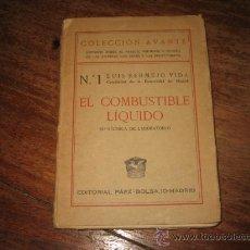 Libros antiguos: EL COMBUSTIBLE LIQUIDO . Lote 7952711