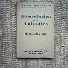 Libros antiguos: M. ROSSELL Y VILA. ALIMENTACIÓN DE LOS ANIMALES. BIBLIOTECA AGRÍCOLA SALVAT.. Lote 7953943