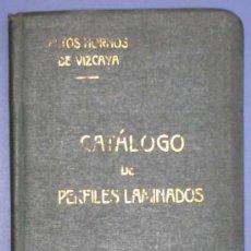 Libros antiguos: ALTOS HORNOS DE VIZCAYA. CATÁLOGO DE PERFILES LAMINADOS, 1922.. Lote 21221899