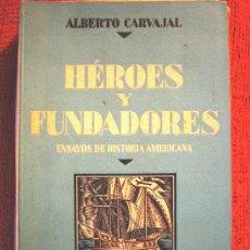 Libros antiguos: HEROES Y FUNDADORES, ENSAYOS HISTORIA AMERICANA, A. CARBAJAL, ARALUCE, 1930 (1ª EDICCIÓN SIN LEER). Lote 26084158