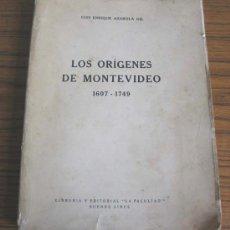 Libros antiguos: LOS ORÍGENES DE MONTEVIDEO 1607-1749 .. PRO LUIS ENRIQUE AZAROLA GIL .. 1933. Lote 22940996