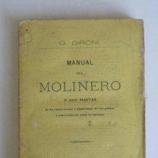 Libros antiguos: MANUAL DEL MOLINERO O GUÍA PRACTICO 1876 .. DE LA CONSERVACIÓN Y ALMACENAJE DE LOS GRANOS Y. Lote 12780847